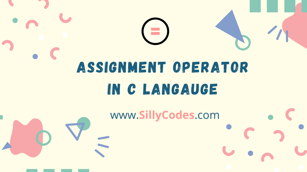 Assignment-Operator-in-c-Language-and-compound-statements-in-c