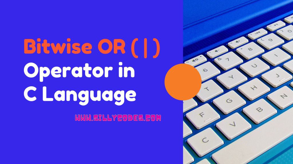 Bitwise-OR-Operator-in-C-with-Example-Programs
